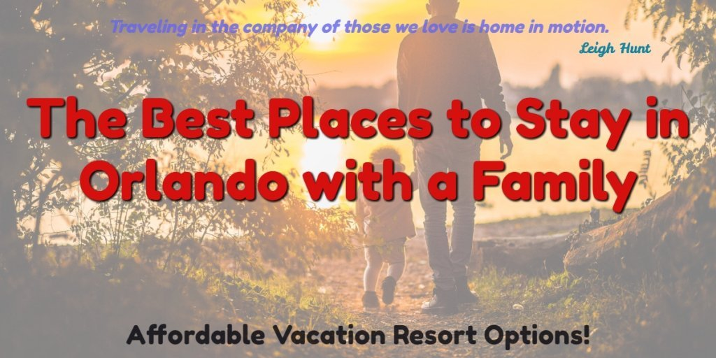 best places to stay in orlando with a family