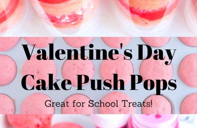 Easy Valentine Treat Idea For School – Valentine's Day Cake Push Pops!