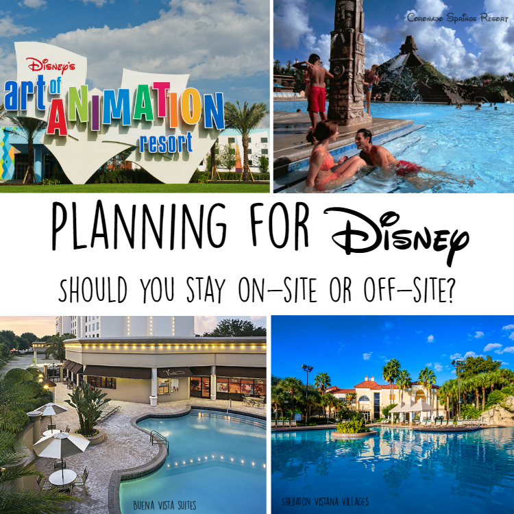 Planning for Disney – Should you stay on-site or off-site?
