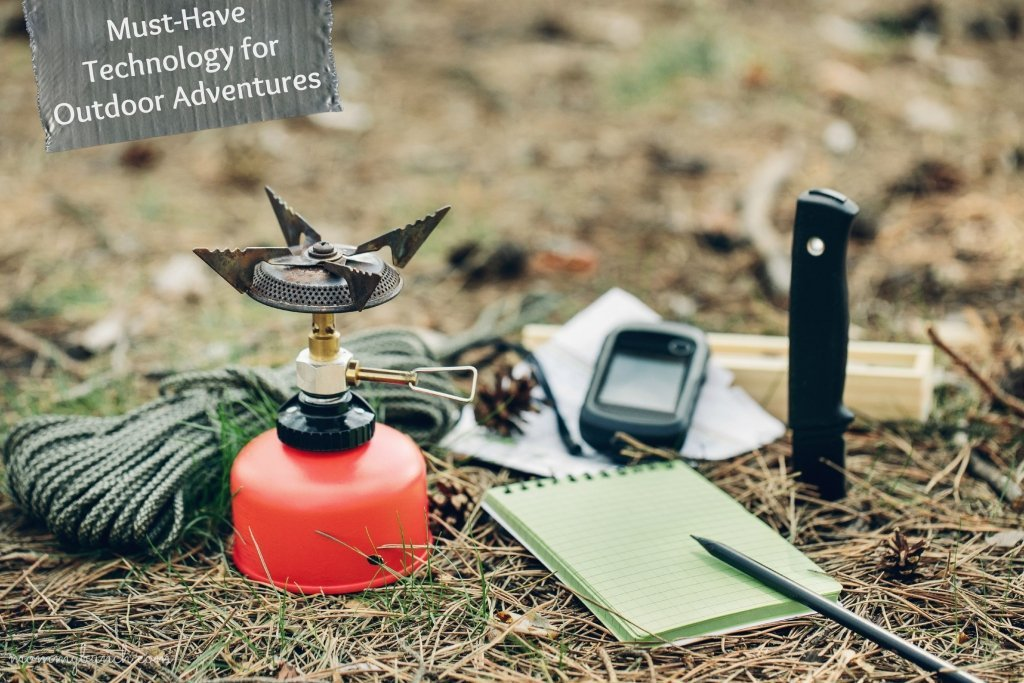 Must-Have Technology for Outdoor Adventures