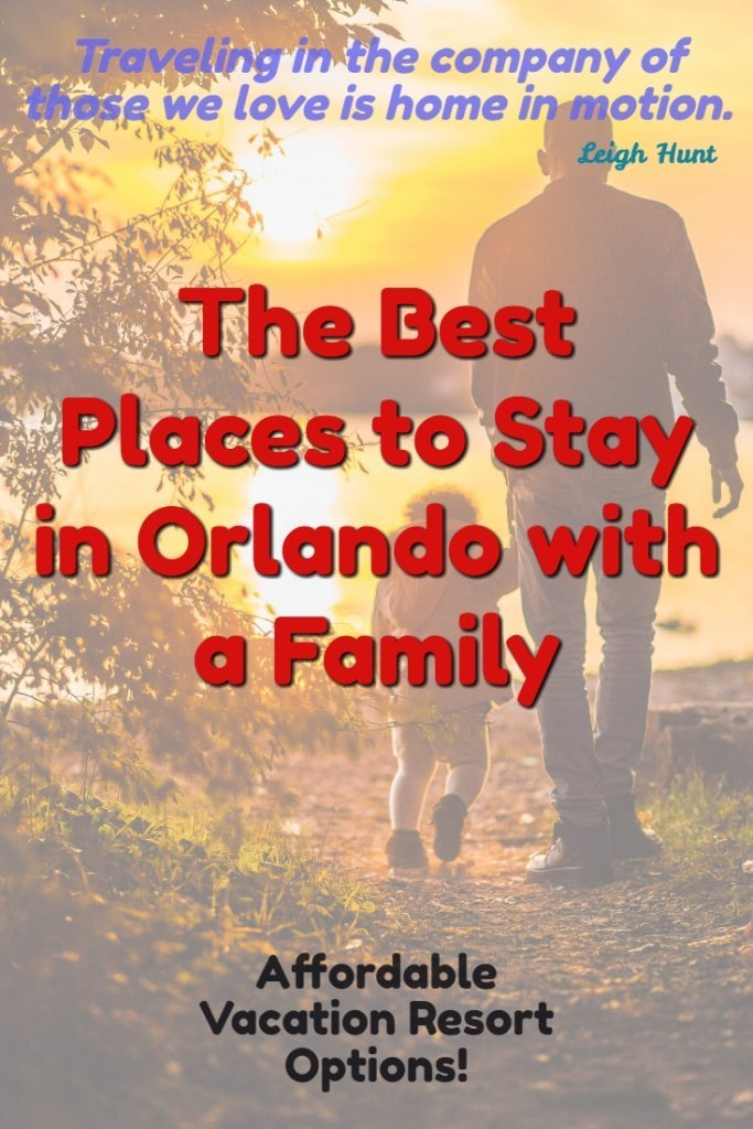 Best Places To Stay In Orlando With A Family – An Affordable Option!