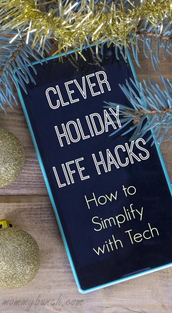 Clever Holiday Life Hacks – Simplify with Tech