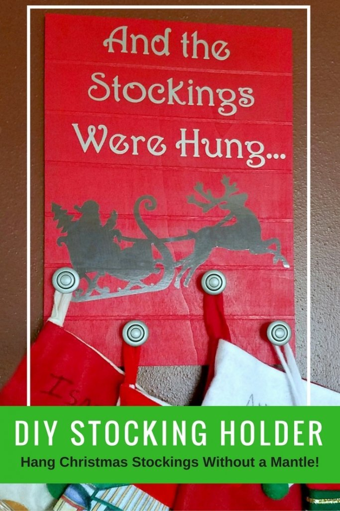 Hang Christmas Stockings Without A Mantle – A Cricut Explore Air Project