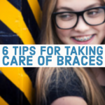 6 Tips for Taking Care of Braces